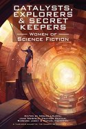 Catalysts, explorers, and secret keepers